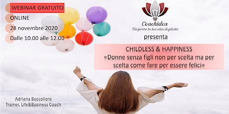 Webinar Gratuito - Childless&Happiness: Donne senza figli non per scelta ma biglietti