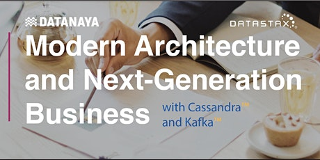 Modern Architecture and Next-Generation Business with Cassandra™ and Kafka™ tickets