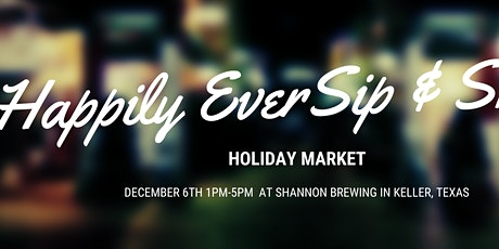 Happily Ever Sip & Shop Holiday Market tickets