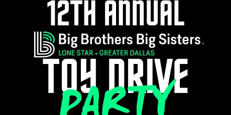 Big Brother Big Sister Toy Drive & Charity Party tickets
