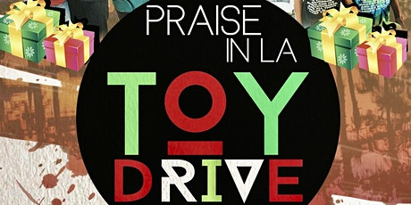 PRAISE in LA TOY DRIVE tickets