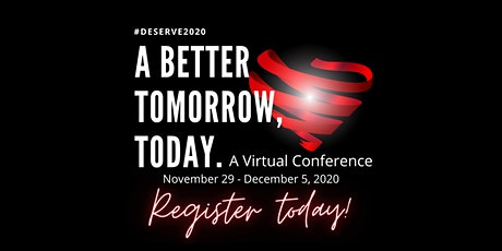 #Deserve2020 | A Better Tomorrow, Today tickets