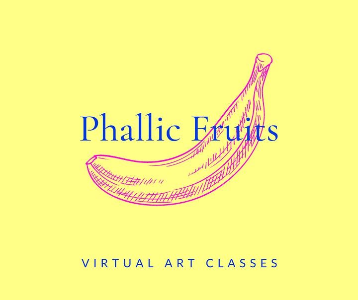 Phallic Fruits- Mindful Online Art Class image