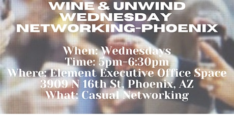 Wine & Unwind Wednesday Networking-Phoenix tickets