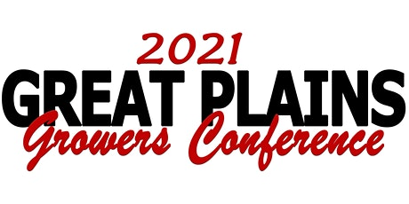 2021 Great Plains Growers Conference tickets