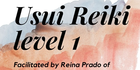 Usui Reiki Level 1 instruction and attunement tickets