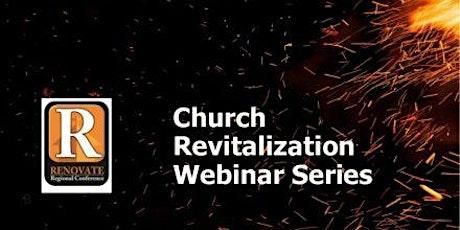 Church Revitalization Webinar Series tickets