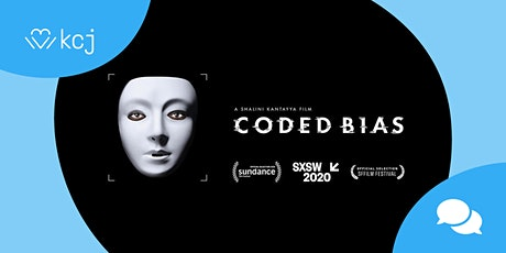 KCJ & Coded Bias | AI, Ethics & Empathy: How stories challenge biases tickets