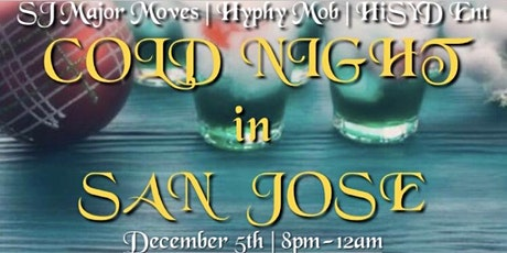 COLD NIGHT IN SAN JOSE tickets