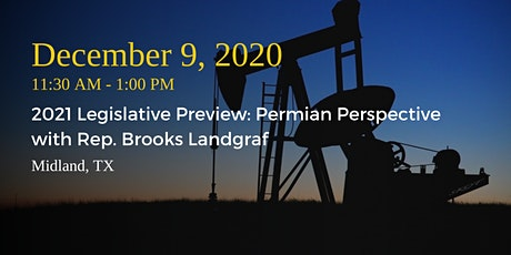 Midland LLC—2021 Legislative Preview: Permian Perspective w/ Rep. Landgraf tickets