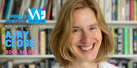 Women In Journalism Scotland: A Conversation with ... Ajay Close bilhetes