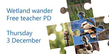 Wetland Wander - Free Teacher PD - Martin Bend Wetland Berri tickets