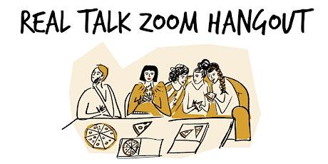Real Talk Zoom Hangout - Thursday, November 26th tickets