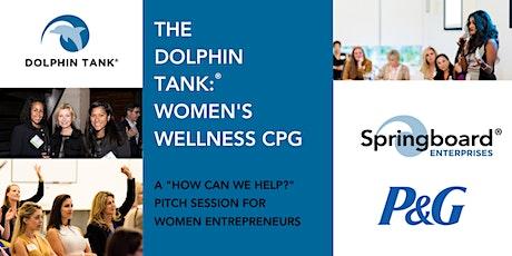 Dolphin Tank®: Women's Wellness CPG tickets