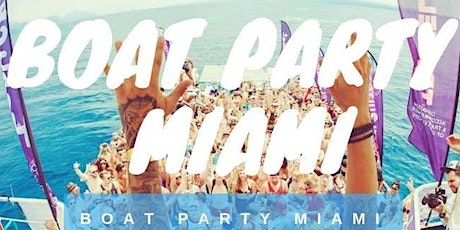 EPIC MIAMI BOAT PARTY ! tickets