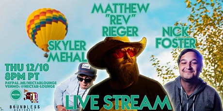 "NVCS presents MATTHEW ""REV"" RIEGER, NICK FOSTER, SKYLER MEHAL (live stream) tickets"
