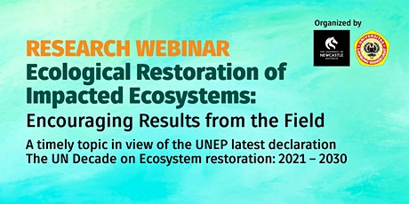 Research Webinar : Ecological Restoration of Impacted Ecosystems tickets