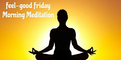 Feel-Good Friday Morning Meditation tickets