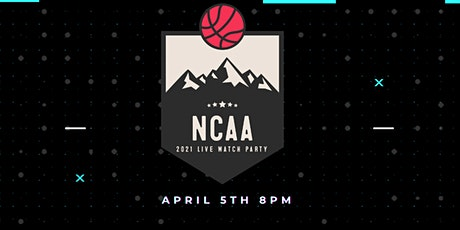 2021 NCAA CHAMPIONSHIP WATCH PARTY tickets