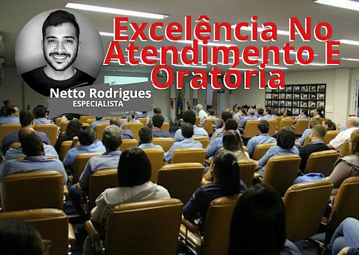 Excelência No Atendimento E Oratória e oratória, com Netto Rodrigues especialista.