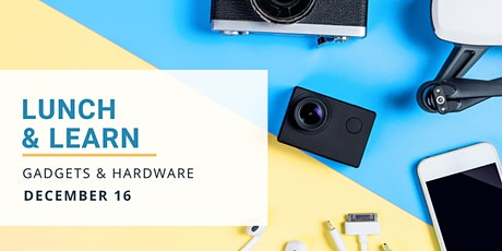 Gadgets and Hardware Lunch & Learn tickets