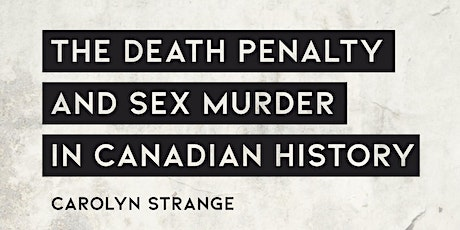Book Launch: 'The Death Penalty and Sex Murder in Canadian History' tickets