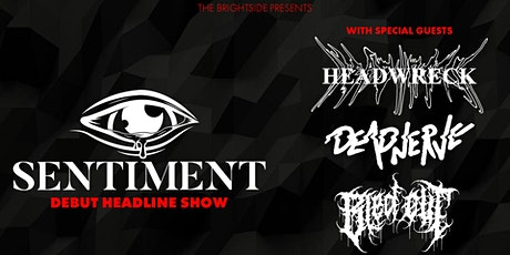 Sentiment, Headwreck, Deadnerve & Bled Out tickets