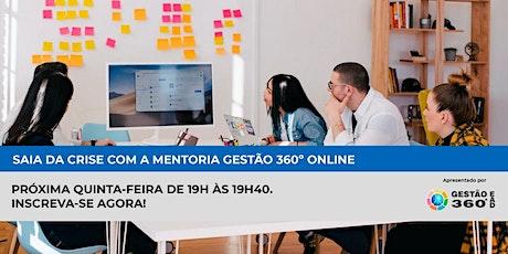 Saia da Crise com a Mentoria Gestão 360° Online ingressos