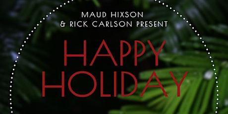 Happy Holiday with Maud Hixson - Dunsmore Room