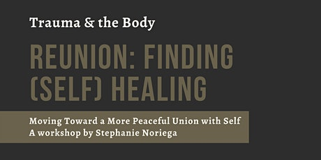 Reunion: Finding (Self) Healing - A Workshop About Trauma & the Body tickets