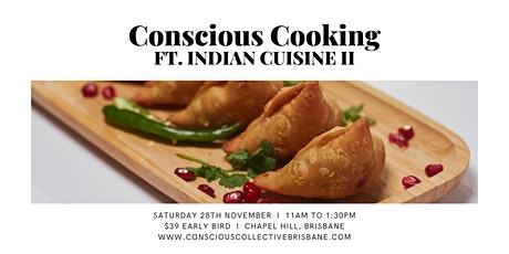 Conscious Cooking ft Indian Cuisine Part II, Chapel Hill, 28th November tickets