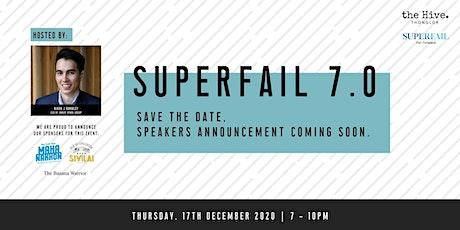 Superfail 7.0 tickets