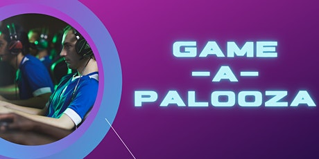 Game-A-Palooza! tickets