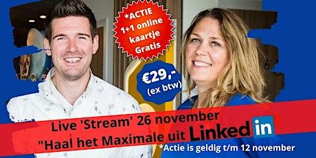 """ACTIE Live Stream """"Haal het maximale uit LinkedIn"""" 1+1 kaartje GRATIS tickets"""