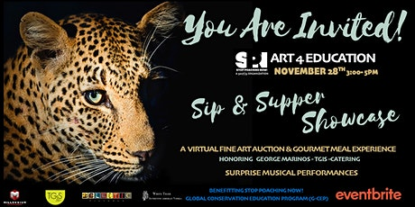 STOP POACHING NOW ART 4 EDUCATION SIP & SUPPER SHOWCASE tickets