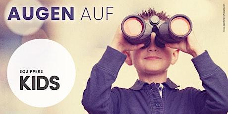 10.00 Equippers Kids - Gottesdienst für Eltern mit ihren Kindern Tickets