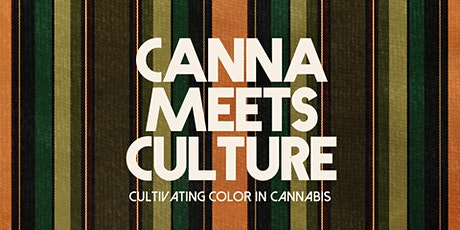 Canna Meets Culture | a virtual cannabis social conference tickets