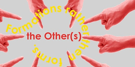 Formations Rather than Forms: The Other(s) tickets