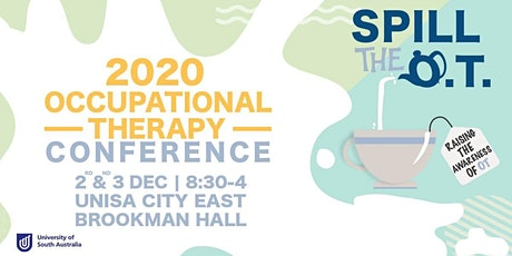 UniSA Occupational Therapy Capstone Conference 2020: Spill the OT tickets