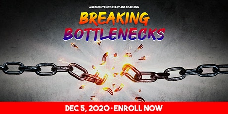 """Breaking Bottlenecks"" a Group Hypnotherapy and Coaching Session tickets"
