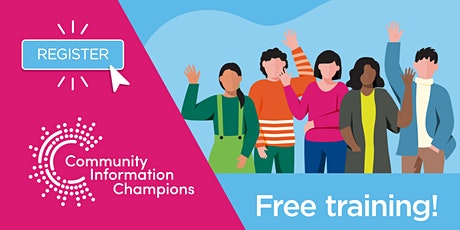 Community Information Champion Training tickets