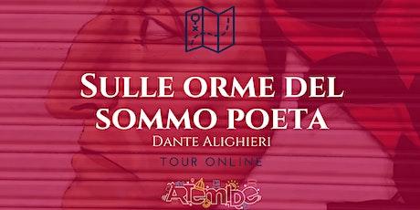 Sulle orme del sommo poeta: Dante Alighieri biglietti