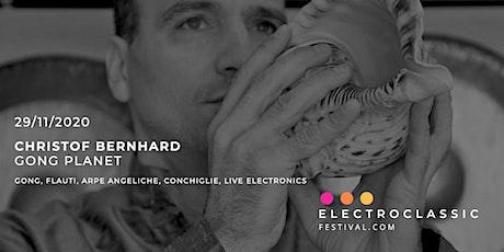 CHRISTOF BERNHARD - GONG PLANET biglietti