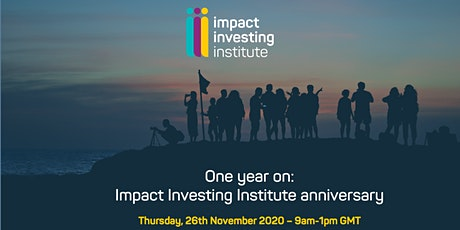 One year on: Impact Investing Institute anniversary tickets