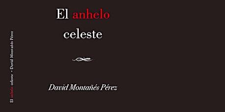 """Presentación de """"El Anhelo Celeste"""" de David Montañés Pérez entradas"""