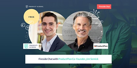 Fireside Chat with ProductPlan Co-Founder, Jim Semick tickets