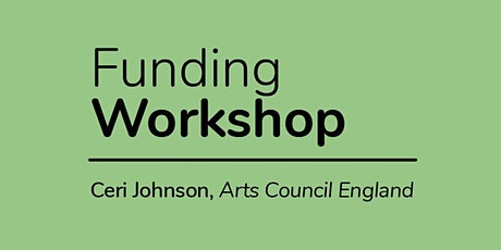 ACE Funding Workshop with Ceri Johnson tickets