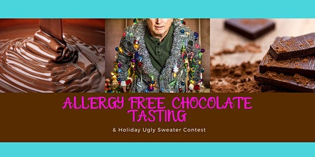 Allergy Free Chocolate Tasting & Holiday Ugly Sweater Contest tickets