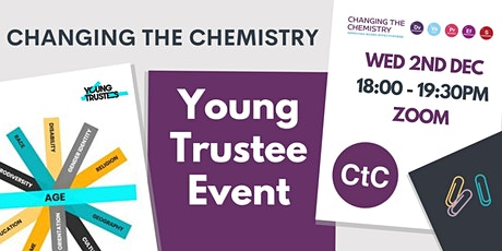 Changing the Chemistry Young Trustee Event tickets