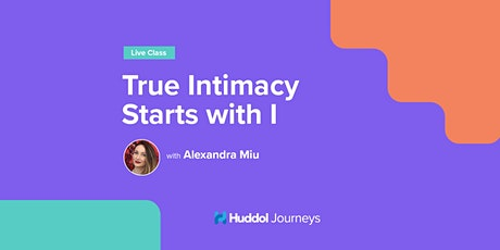 True Intimacy Starts with I tickets